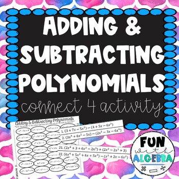 Adding & Subtracting Polynomials Connect 4 Activity
