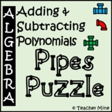 Adding & Subtracting Polynomials - Pipes Puzzle Activity