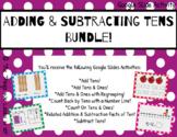 Adding & Subtracting Tens BUNDLE!  Interactive Google Slid