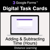 Adding & Subtracting Time (Hours) - Google Forms Task Card