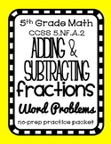 Adding & Subtracting Unlike Fraction Word Problems, 5th Grade Practice Packet