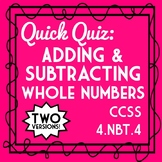 Adding & Subtracting Whole Numbers Quiz, 4.NBT.4 Fourth Grade Assessment