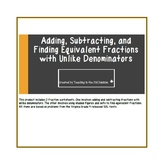 Adding, Subtracting, and Finding Equivalent Fractions with