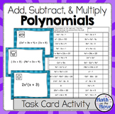 Polynomials (Adding, Subtracting and Multiplying) - Task Card Activity