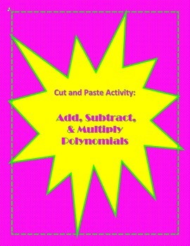 Adding, Subtracting, and Multiplying Polynomials Activity
