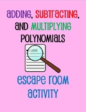 Adding, Subtracting, and Multiplying Polynomials Escape Room