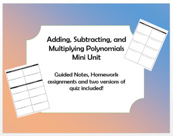 Adding, Subtracting, and Multiplying Polynomials Mini Unit