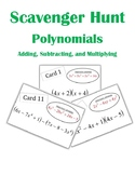 Adding, Subtracting, and Multiplying Polynomials Scavenger Hunt Activity