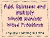 Adding, Subtracting, and Multiplying Whole Numbers (TEKS 5.3A, 5.3B, 5.3K)