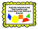 Adding, Subtracting, and Simplifying Fractions with Pattern Blocks