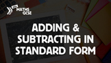 Adding & Subtracting in Standard Form - Complete Lesson