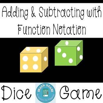 Adding & Subtracting with Function Notation Dice Game