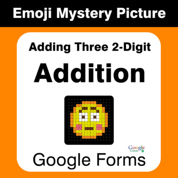 Adding Three 2-Digit Addition - EMOJI Mystery Picture - Google Forms