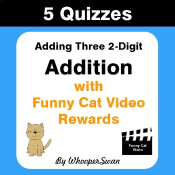 Adding Three 2-Digit Addition Quizzes with Funny Cat Video Rewards