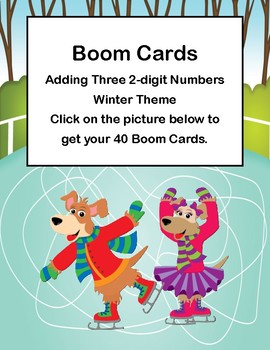 Adding Three 2-digit Numbers-Winter Theme -Boom Cards
