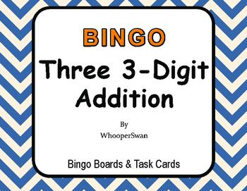 Adding Three 3-Digit Addition BINGO and Task Cards
