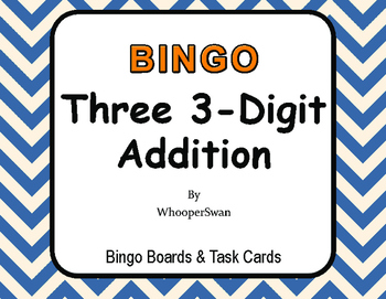 Adding Three 3-Digit Addition BINGO and Task Cards