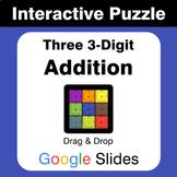 Adding Three 3-Digit Addition - Puzzles with GOOGLE Slides