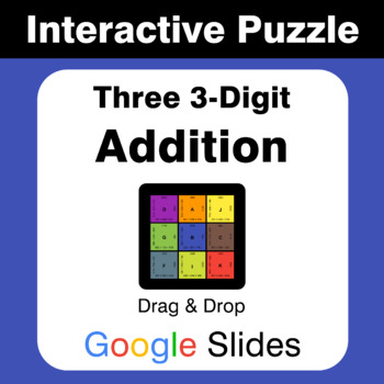 Adding Three 3-Digit Addition - Puzzles with GOOGLE Slides