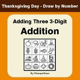 Thanksgiving Math: Adding Three 3-Digit Addition - Math & Art - Draw by Number