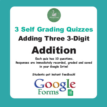Adding Three 3-Digit Addition - Quiz with Google Forms