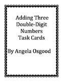 Adding Three Double-Digit Numbers Task Cards