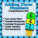 Adding Three Numbers - Comprehensive Four Lesson Unit
