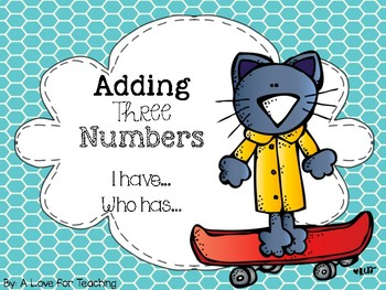Adding Three Numbers I have.. Who Has.. {Freebie}