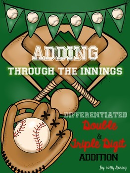 Adding Through the Innings- Double & Triple Digit Addition (Differentiated)