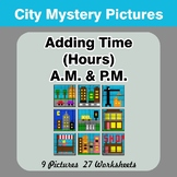 Adding Time (Hours) A.M. & P.M - City Color By Number