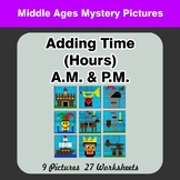 Adding Time (Hours) A.M. & P.M - Middle Ages Color By Number