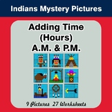 Adding Time (Hours) A.M. & P.M - Native American Indians C