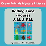 Adding Time (Hours) A.M. & P.M - Ocean Animals Color By Number