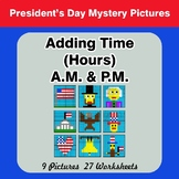 Adding Time (Hours) A.M. & P.M - President's Day Color By Number
