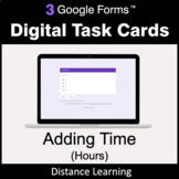 Adding Time (Hours) - Google Forms Digital Task Cards | Di