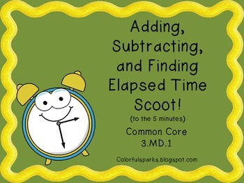 Adding Time, Subtracting Time, and Finding Elapsed Time Scoot!