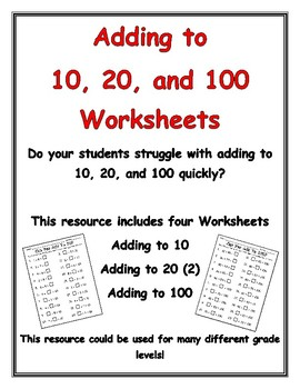 Adding To 10, 20, and 100 Worksheets