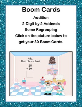Adding Two 2-digit Numbers-Some Regrouping -Boom Cards