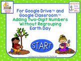 Adding Two Digit Numbers Without Regrouping Earth Day for Google Drive™