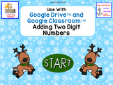 Adding Two Digit Numbers  Reindeer Theme Grades 1 - 2 for Google Slides™