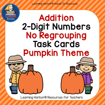 Pumpkin Themed Task Cards for Adding Two-Digit Numbers with no Renaming