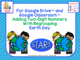 Adding Two-Digit Numbers With Regrouping Earth Day for Google Drive™