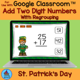 Adding Two Digit Numbers With Regrouping St. Patrick's Day