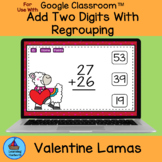 Adding Two Digit Numbers With Regrouping Valentine Lamas G