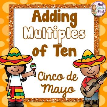 Adding Multiples of Ten Cinco de Mayo