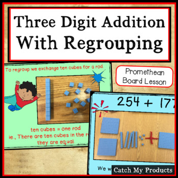 Adding Two Three Digit Numbers with Regrouping for Promethean Board