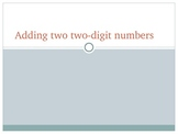 Adding Two Two-Digit Numbers Interactive PowerPoint 2.NBT.5 2.NBT.9