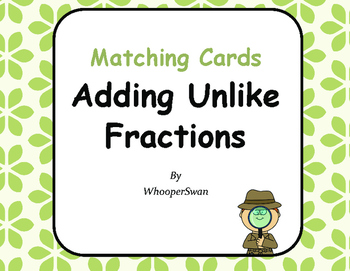 Adding Unlike Fractions Matching Cards