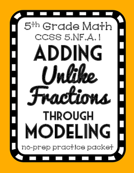 Adding Unlike Fractions through Modeling, 5.NF.A.1, Practi