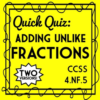 Adding Unlike Fractions Quiz, 4.NF.5 Assessment, Tenths & Hundredths Only